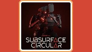 Subsurface Circular (Switch) Game Hub