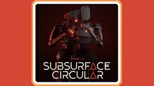 Subsurface Circular (Switch) Game Hub