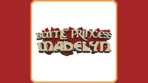 Battle Princess Madelyn (Switch) Game Hub