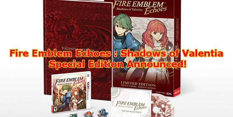 Fire Emblem Echoes Shadows of Valentia Special Edition Announced