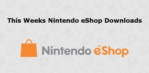 This weeks new eShop games