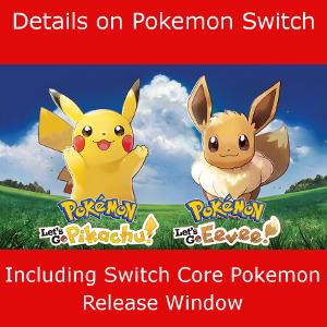 Pokemon Switch, Let's Go, Quest & Core Switch Pokemon game details