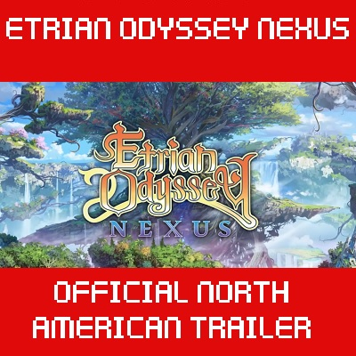 Etrian Odyssey Nexus North American Trailer