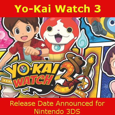 Yo-Kai Watch 3 Release Date