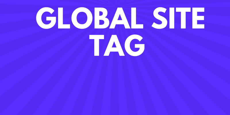 What is Global Site Tag?