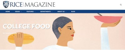 http://magazine.rice.edu/2017/07/college-food/