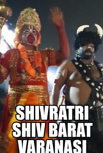 MAHASHIVRATRI,SHIV BARAT AND VARANASI