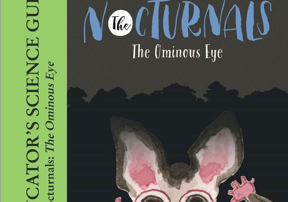 FREE Educator's Science Guide for The Nocturnals: The Ominous Eye