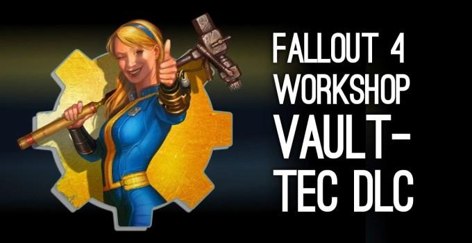 Fallout 4 Vault-Tec Workshop a fost lansat