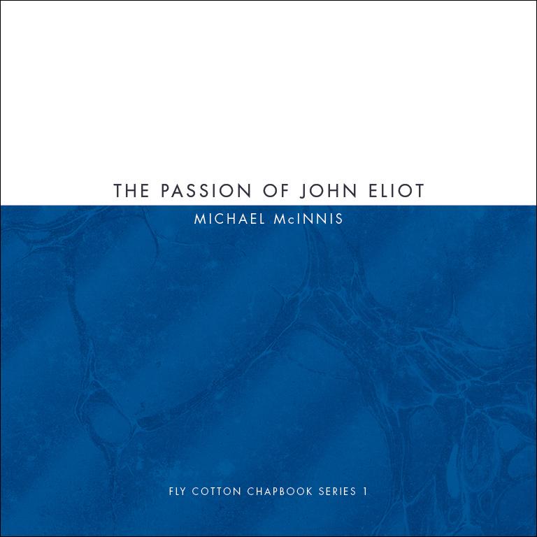 THE PASSION OF JOHN ELIOT · MICHAEL MCINNIS