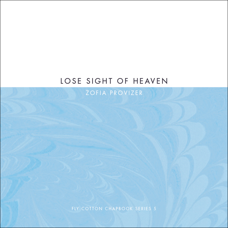 LOSE SIGHT OF HEAVEN · ZOFIA PROVIZER