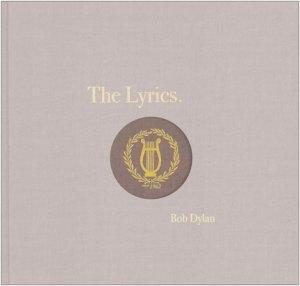 Bob Dylan The Lyrics Since 1962 - First Printing