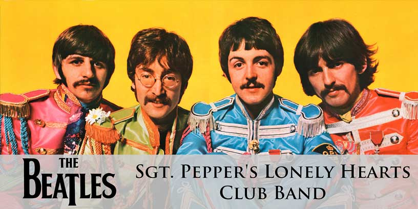 The Beatles Sgt Peppers Lonely Hearts Club Band 50th Anniversary