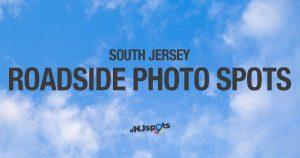 Roadside Photo Spots: South Jersey