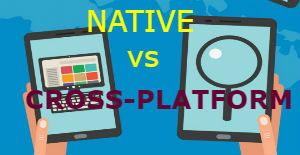 Native vs Cross Platform Mobile App Development – The Ultimate Guide