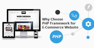 Why Choose PHP Framework for E-Commerce Website