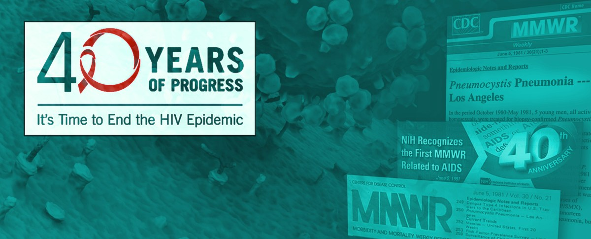40 Years of Progress: It's Time to End the HIV Epidemic