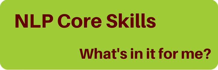 Why take part in NLP Core Skills?