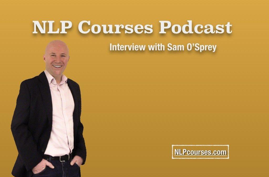 NLP Podcast – Sam O'Prey NLP and Marketing