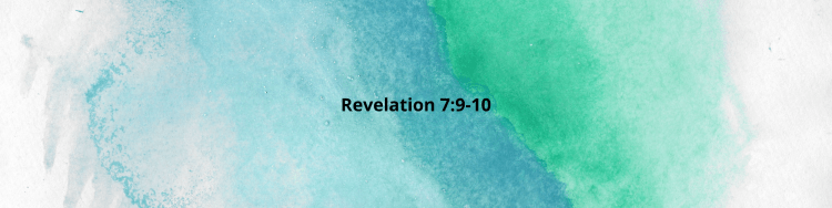 """Verse image that reads, """"Revelation 7:9-10."""""""