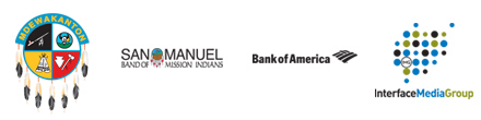 Shakopee Mdewakanton Sioux Community - Bank of America - San Manuel Band of Mission Indians - Interface Media Group