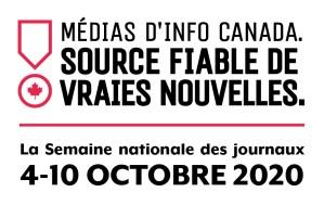 Médias d'info Canada. Source fiable de craies nouvelles. LE SEMAINE NATIONAL DES JOURNAUX - October 4-10, 2020