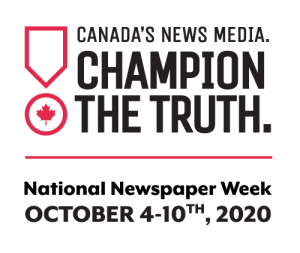 Canada's News Media. Champion the Truth. National Newspaper Week. October 4-10, 2020