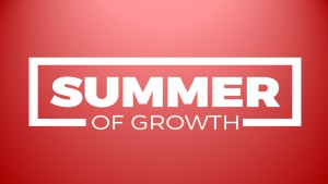 Summer of Growth