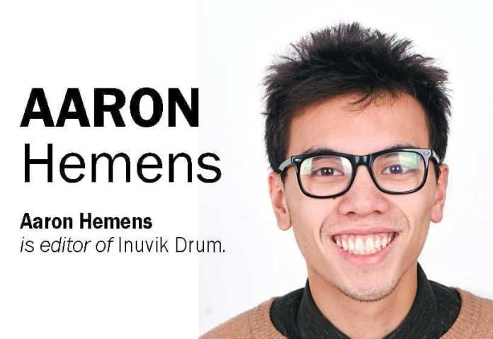 Aaron Hemens is the editor of the Inuvik Drum.