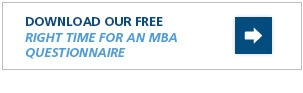 Download Our Free Right Time for an MBA Questionnaire