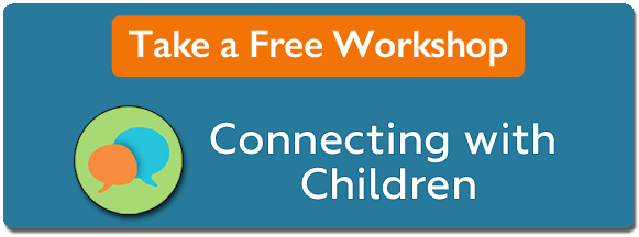 Take A Free Workshop Connecting With Children