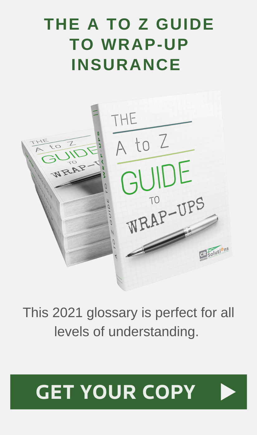 THE A TO Z GUIDE TO WRAP-UP INSURANCE