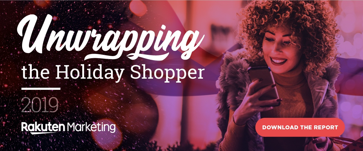 unwrapping the holiday shopper 2019, holiday shopper consumer report, rakuten marketing holiday report