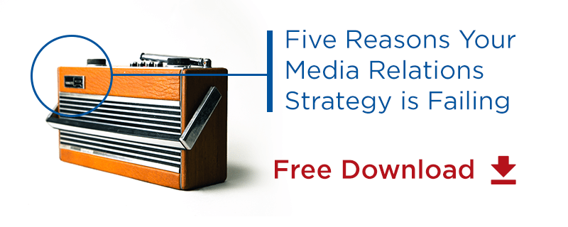 Free download: 5 reasons your media relations strategy is failing