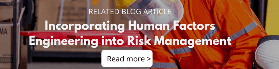 Incorporating Human Factors Engineering into Risk Management