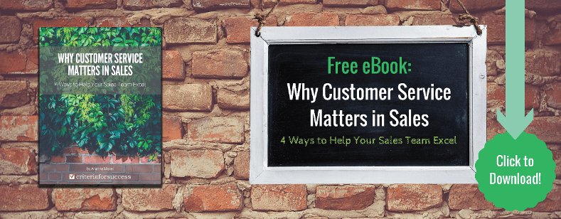 Free Resource: Why Customer Service Matters in Sales: 4 Ways to Help Your Sales Team Excel