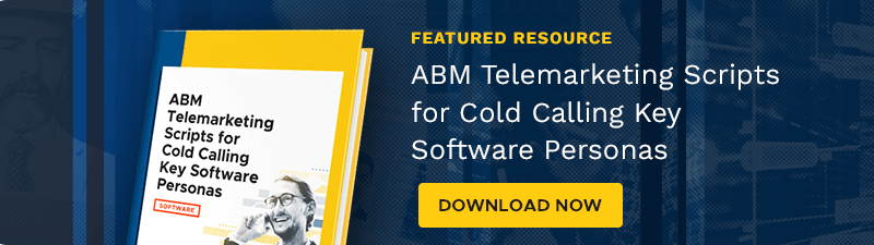 Download the ABM Telemarketing Scripts for Cold Calling Key Software Personas eBook