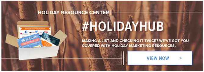 Visit the holiday resource hub for all your holiday marketing needs.