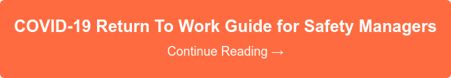 COVID-19 Return To Work Guide for Safety Managers  Continue Reading →