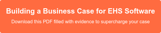 Building a Business Case for EHS Software Download this PDF filled with evidence to supercharge your case