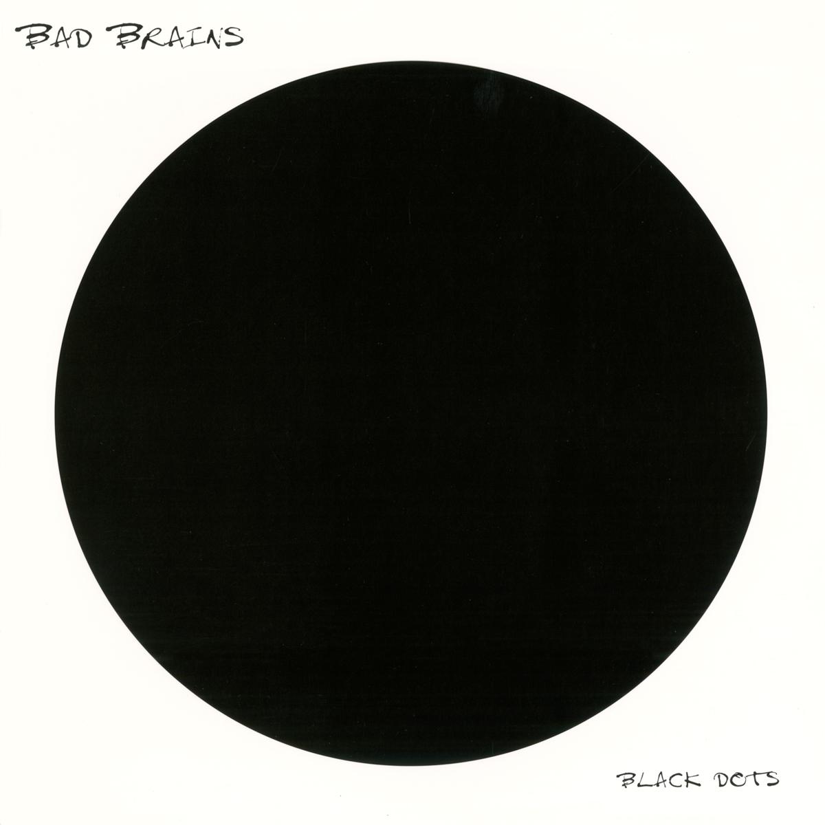 Black Dots – Bad Brains