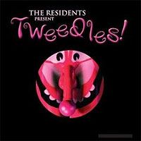 THE RESIDENTS - Tweedles! (Mute 20006)