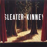 SLEATER KINNEY - The Woods (Sub Pop 2005)