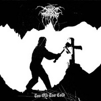 DARKTHRONE too old too cold (peaceville 2006)