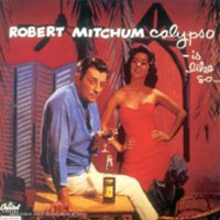 robert mitchum - calypso is like so