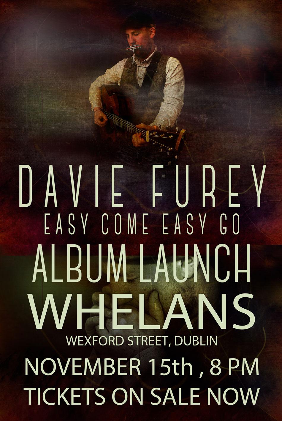 Album Launch Poster for Davie Furey Easy Come Easy Go.