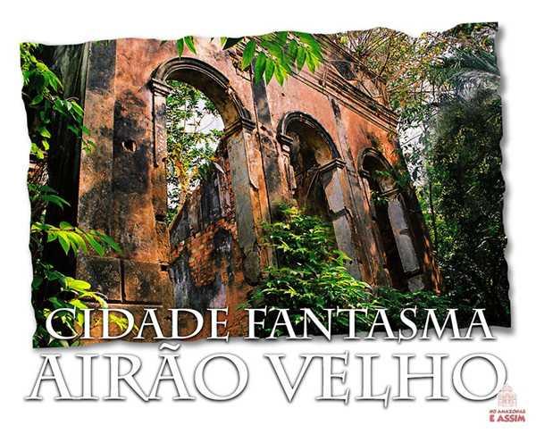 Velho Airão ou Airão Velho, como é chamada pelos moradores de Novo Airão é uma cidade fantasma brasileira, situada no estado do Amazonas.