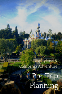 Pre-Trip Planning for Disneyland and California Adventure