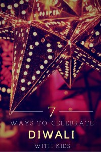 Diwali is one of India's most popular and important festivals. It is also great fun for kids in or out of India. Here are our 7 ways you can celebrate Diwali with kids