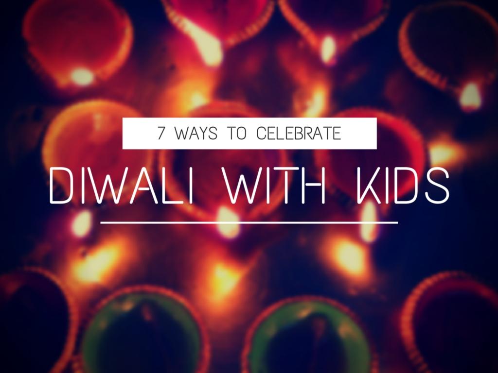 7 Ways To Celebrate Diwali With Kids